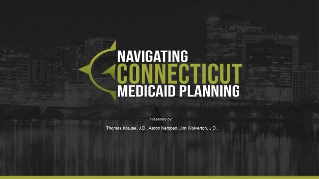 Navigating Connecticut Medicaid Planning Virtual Seminar