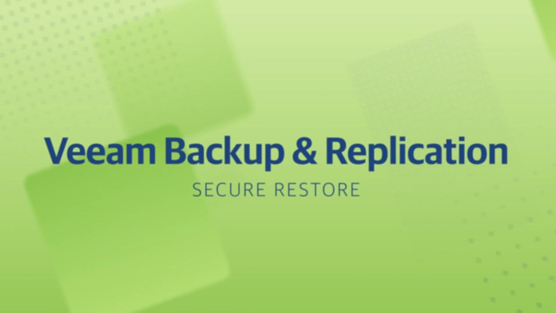 Product launch v11 - VBR - Secure Restore