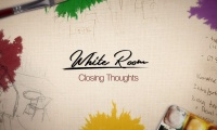 Thumbnail for The White Room / Closing Thoughts