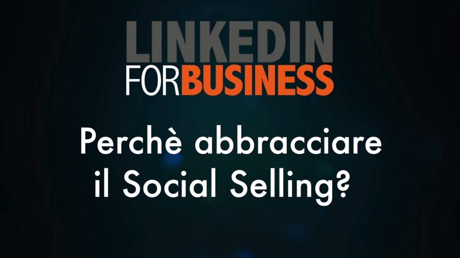Perché abbracciare il social selling