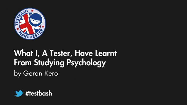 What I, A Tester, Have Learnt From Studying Psychology - Göran Kero