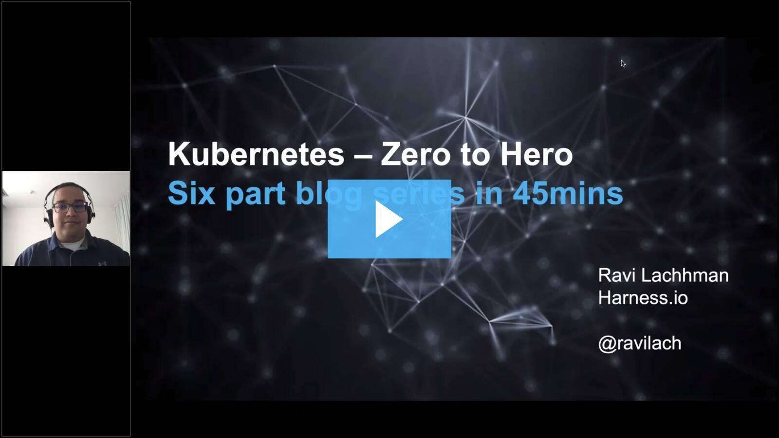 Zero to Hero: Kubernetes in 45 minutes