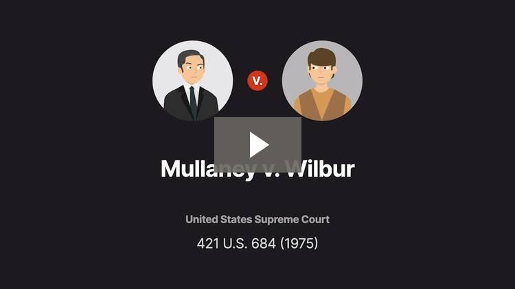Mullaney v. Wilbur