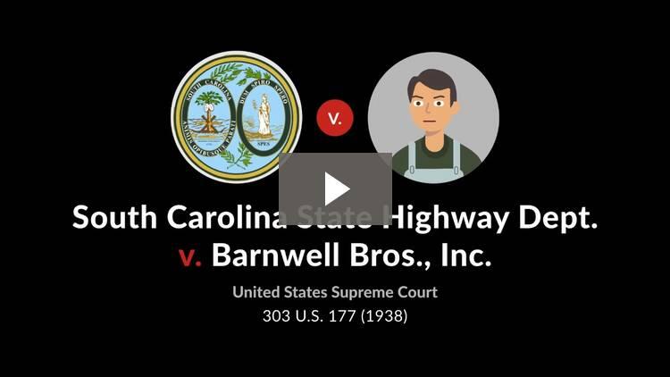 South Carolina State Highway Dept. v. Barnwell Bros., Inc.