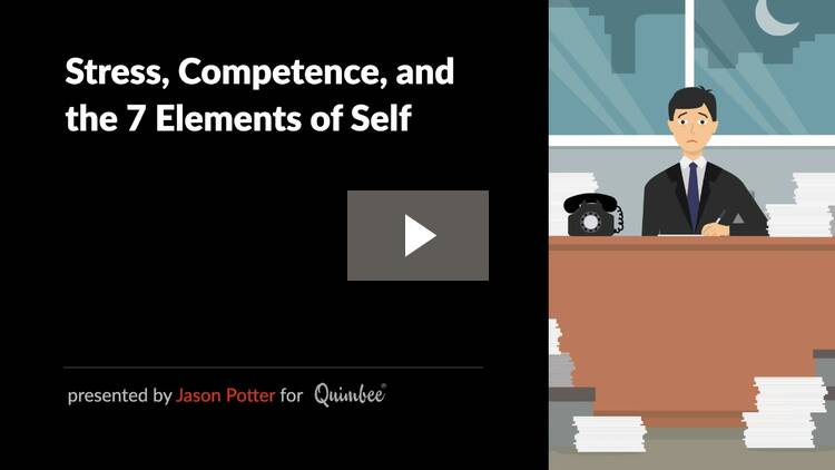 Stress, Competence, and the Seven Elements of Self