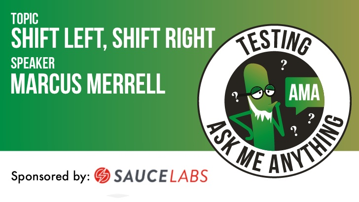 Testing Ask Me Anything - Shift Left, Shift Right - Marcus Merrell