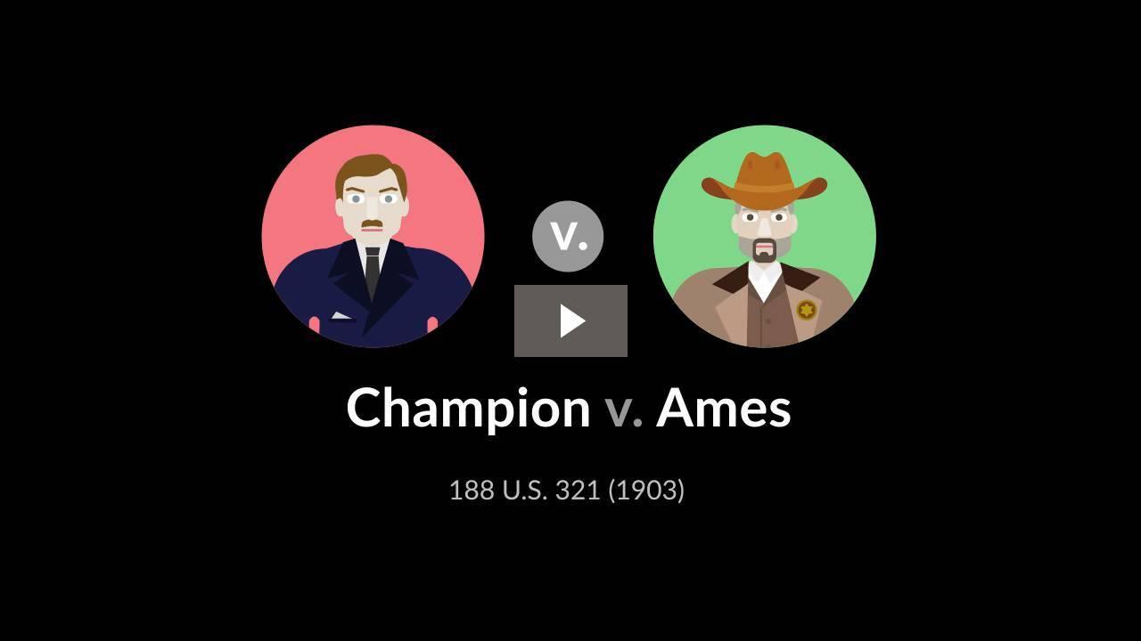 Champion v. Ames