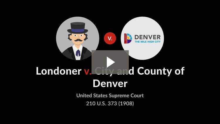 Londoner v. City and County of Denver