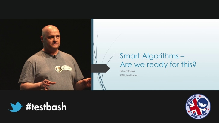 Smart Algorithms – Are We Ready For This? – Bill Matthews