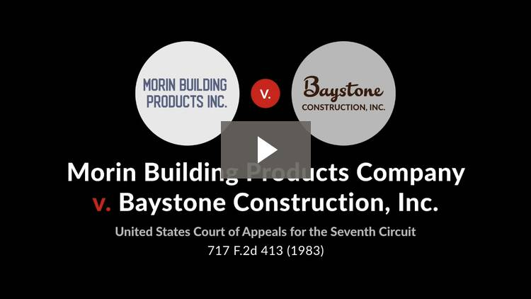 Morin Bldg. Prods. Co. v. Baystone Constr., Inc.