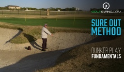 Bunker Play Fundamentals: Sure Out Method