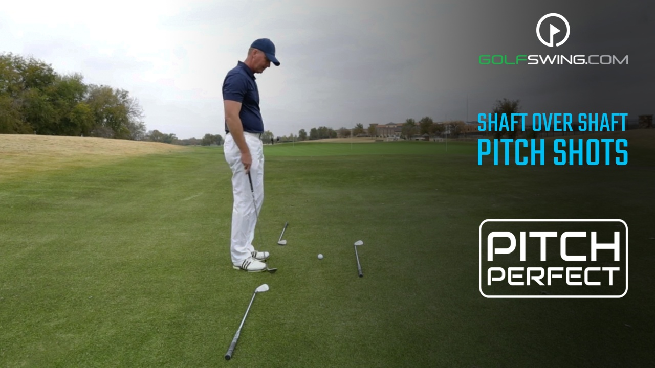 Pitch Perfect - Pitch Shot: Shaft over Shaft Drill