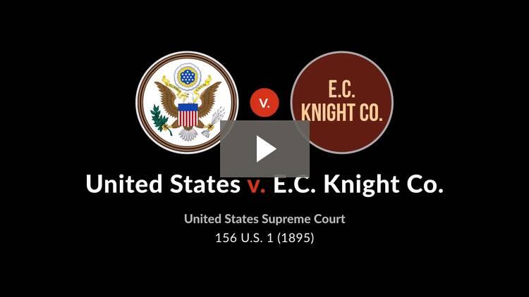 United States v. E.C. Knight Co.