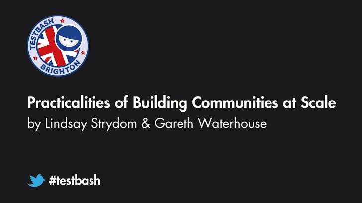 Practicalities of Building Communities at Scale - Lindsay Strydom & Gareth Waterhouse