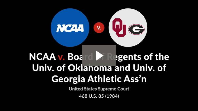 NCAA v. Board of Regents of the Univ. of Oklahoma and Univ. of Georgia Athletic Ass'n