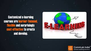 Custom E-learning: Delivering Affluent Learning Experience toYour Employees