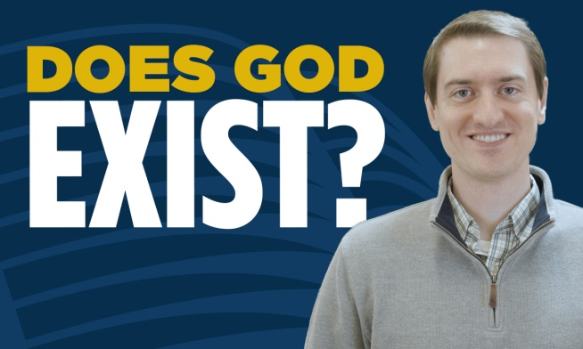 Does God Exist? How Can I Know?
