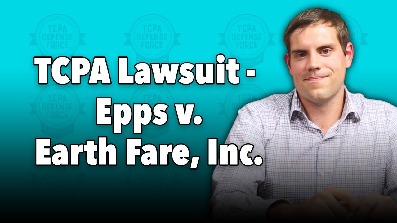 TCPA SMS Marketing Lawsuit – Epps v. Earth Fare