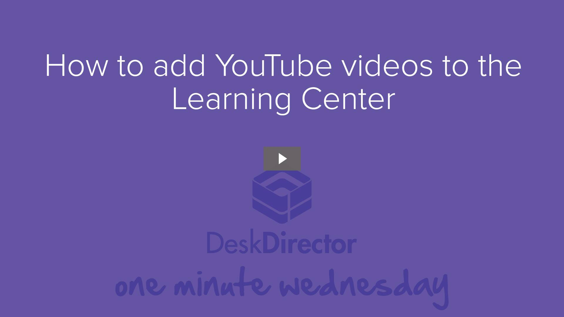 How to add YouTube videos to the Learning Center