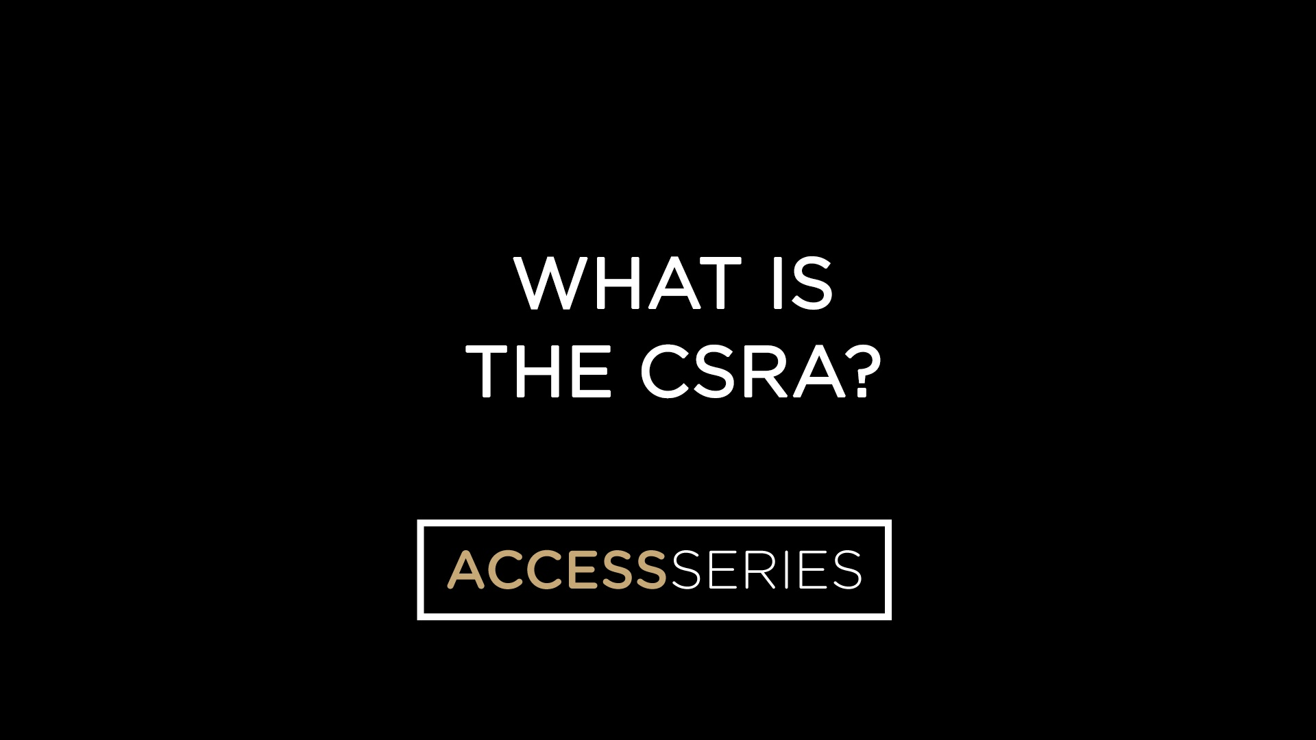 What is the CSRA?