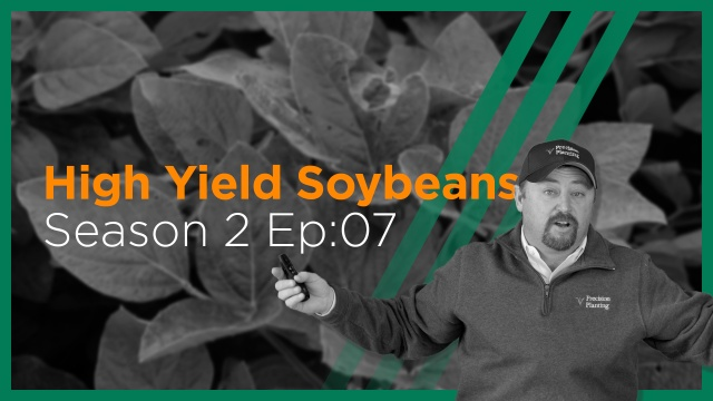InsidePTI S2•E07 | High Yield ‣ Soybeans