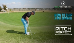 Pitch Perfect - Chipping: Downhill Chip Shots