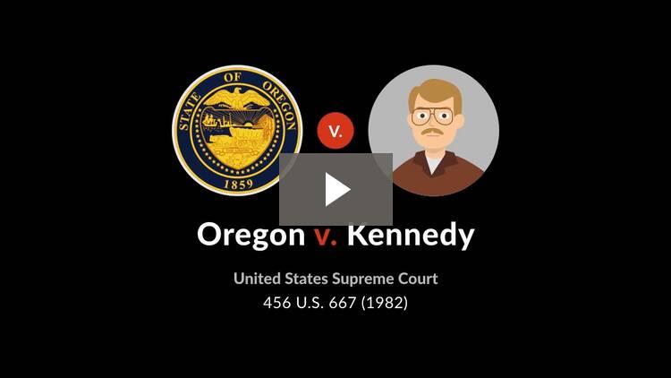 Oregon v. Kennedy