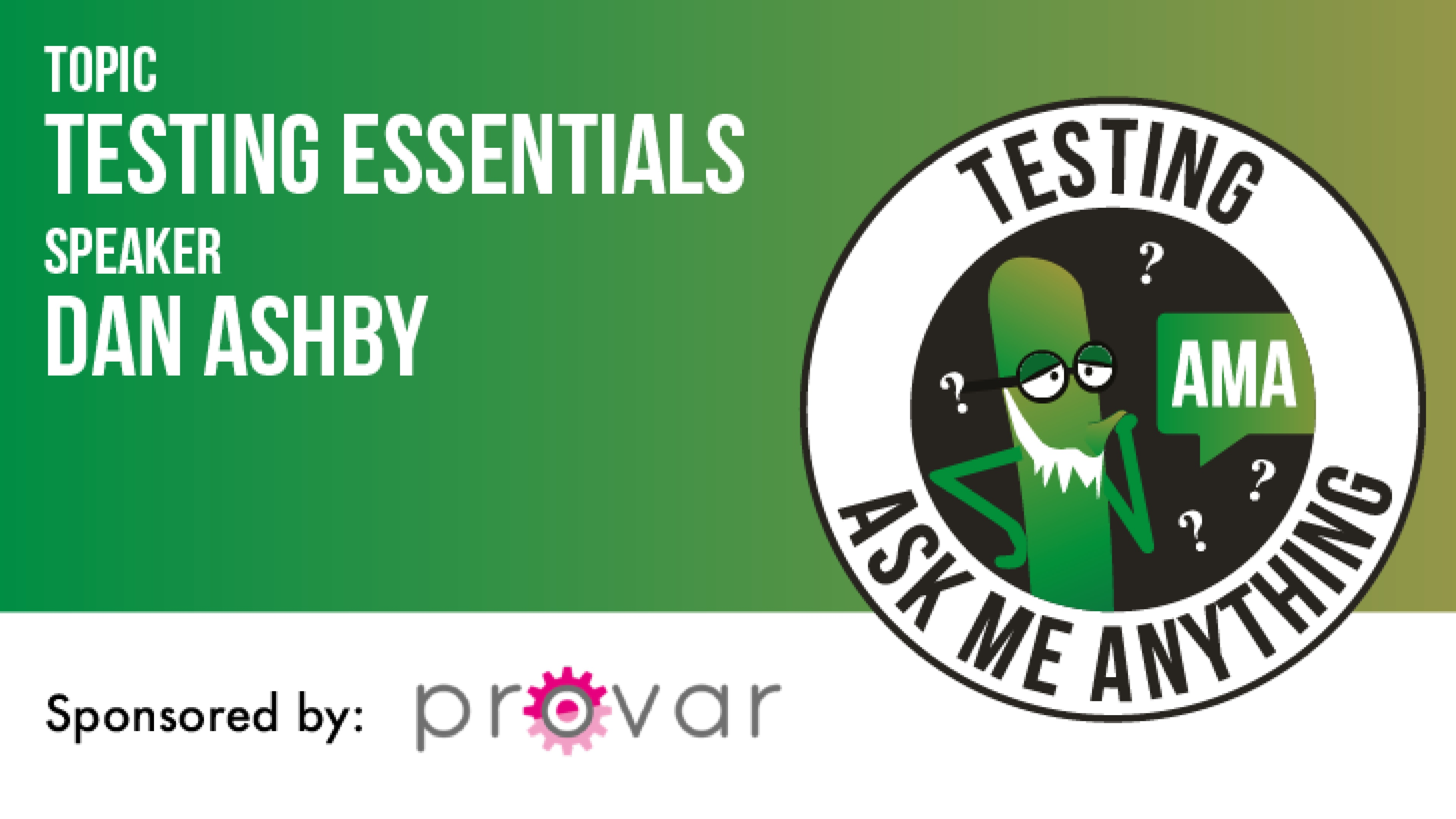 Testing Ask Me Anything - Testing Essentials with Dan Ashby