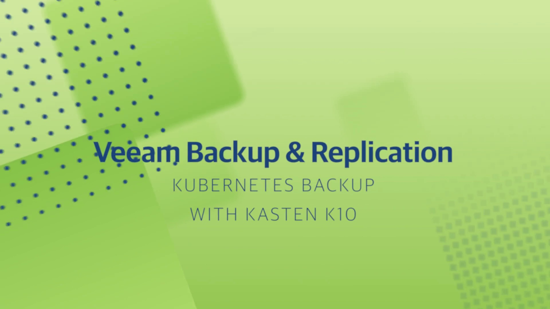 Product_ v11 Veeam Backup & Replication - Demo - Kubernetes Backup with Kasten K10 - 2021 -EN