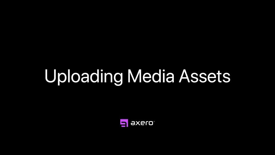 Uploading Media Assets