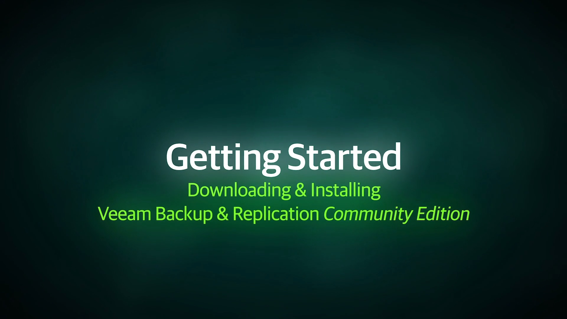 Downloading and Installing Veeam Backup & Replication Community Edition