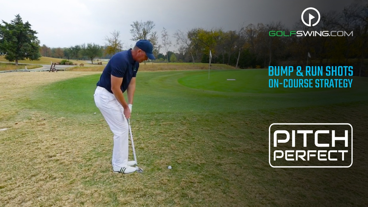 Pitch Perfect - On-Course Strategy: Bump & Run Shots