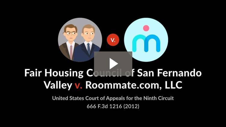 Fair Housing Council of San Fernando Valley v. Roommate.com, LLC