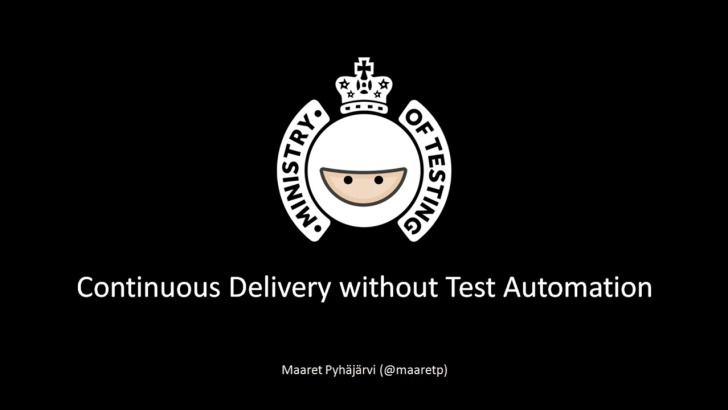 Continuous Delivery without Test Automation with Maaret Pyhäjärvi