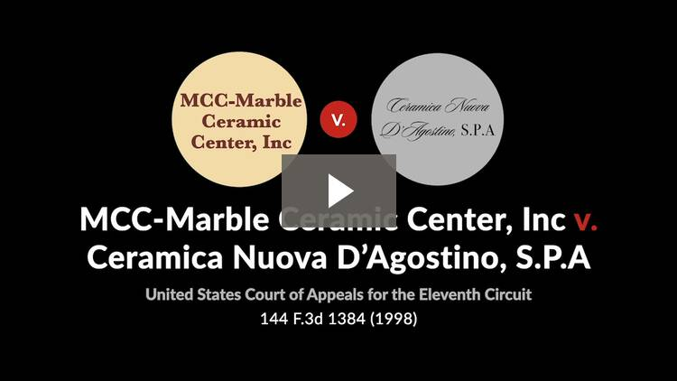 MCC-Marble Ceramic Center, Inc. v. Ceramica Nuova D'Agostino, S.P.A.