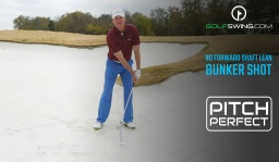 Pitch Perfect - Bunkers: No Forward Shaft Lean