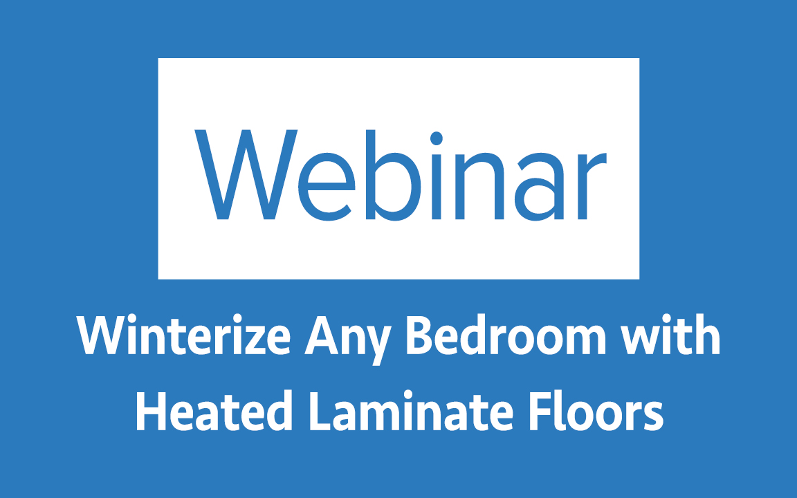 Video Winterize Any Bedroom With Heated Laminate Floors
