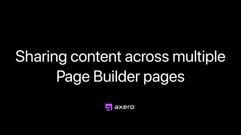 Sharing content across multiple Page Builder pages