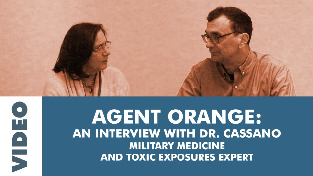 Agent Orange with Dr. Cassano, Military Medicine and Exposures Expert