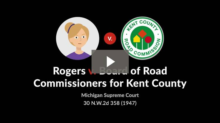 Rogers v. Board of Road Com'rs for Kent County