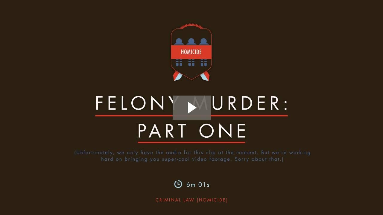 Felony Murder I