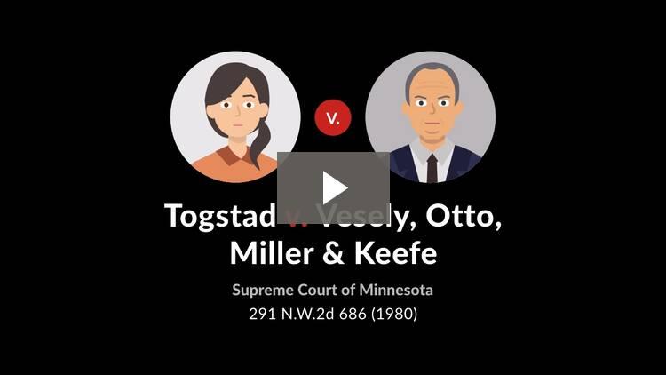 Togstad v. Vesely, Otto, Miller & Keefe