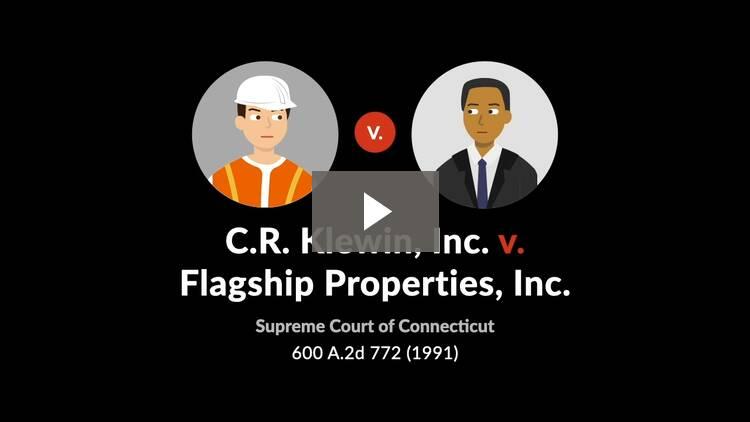 C.R. Klewin, Inc. v. Flagship Properties, Inc.