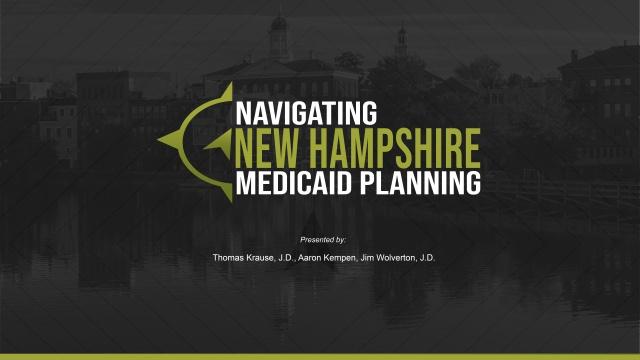 Navigating New Hampshire Medicaid Planning Virtual Seminar