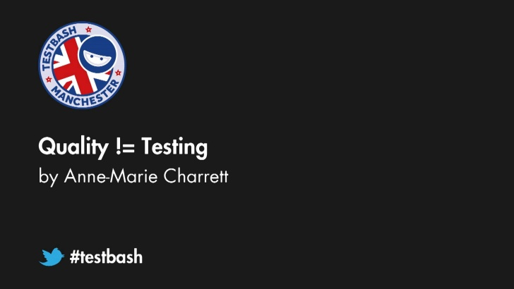 Quality != Testing - Anne-Marie Charrett