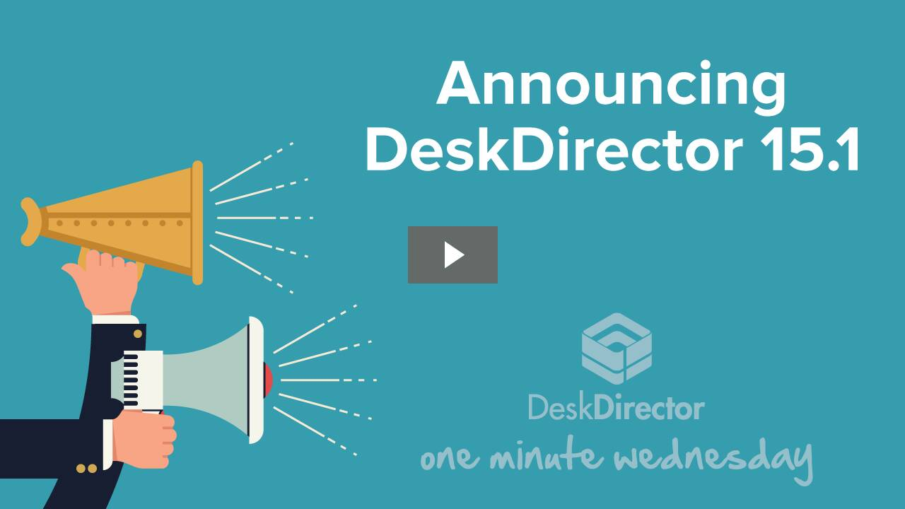 Introducing DeskDirector 15.1