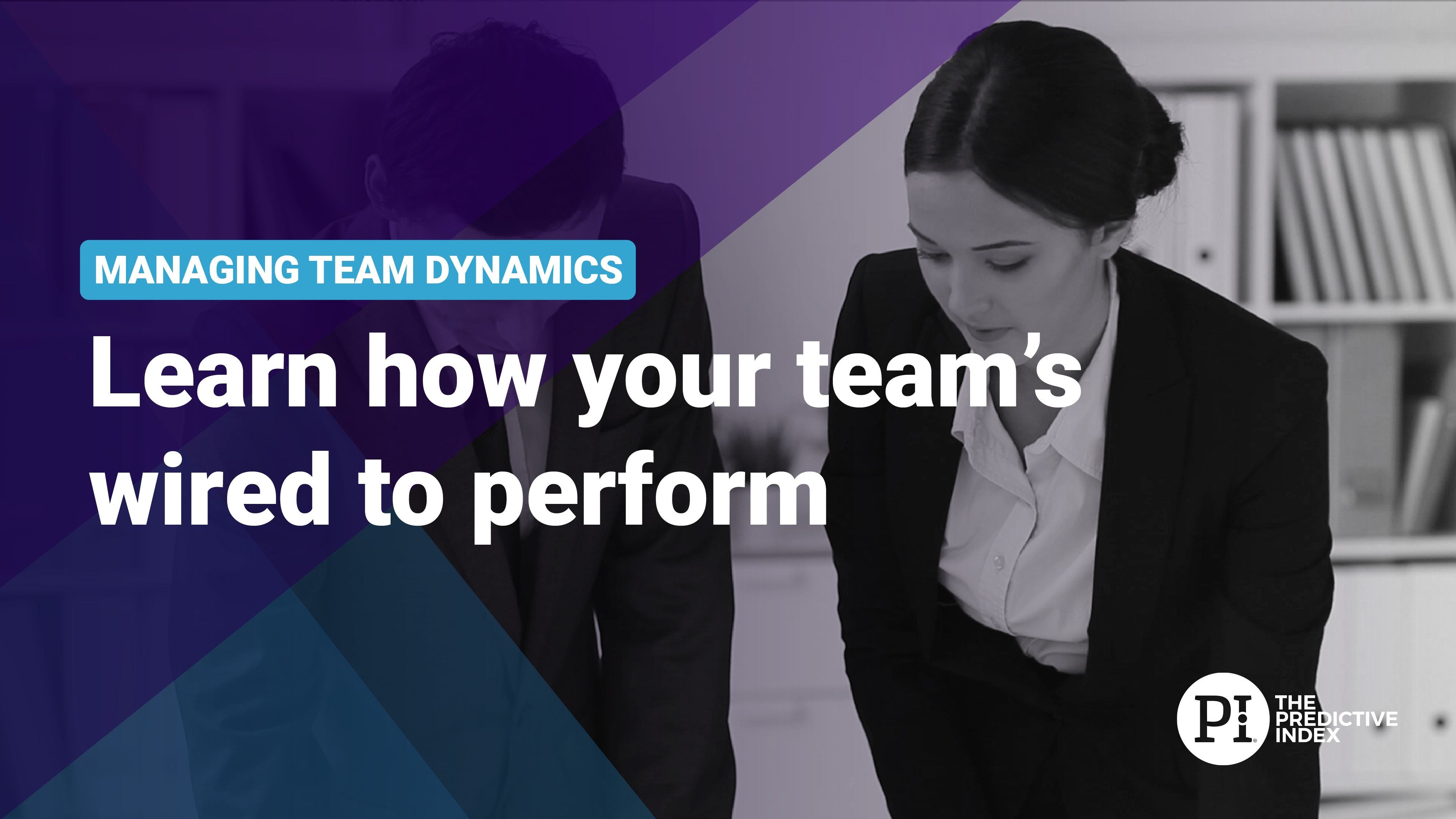 L2 -  Learn how your team's wired to perform [P]