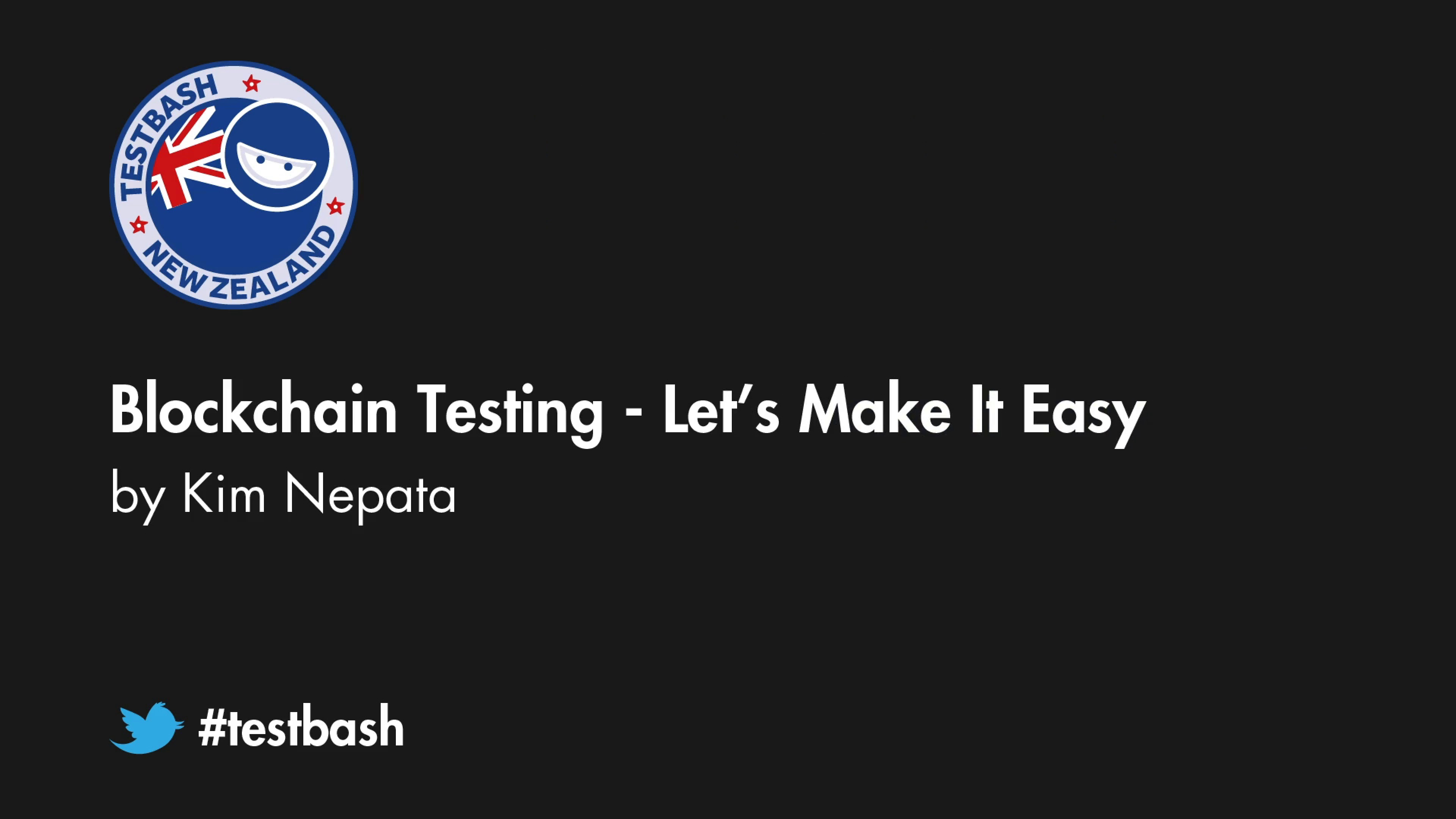 Blockchain Testing: Let's Make It Easy -Kim Nepata