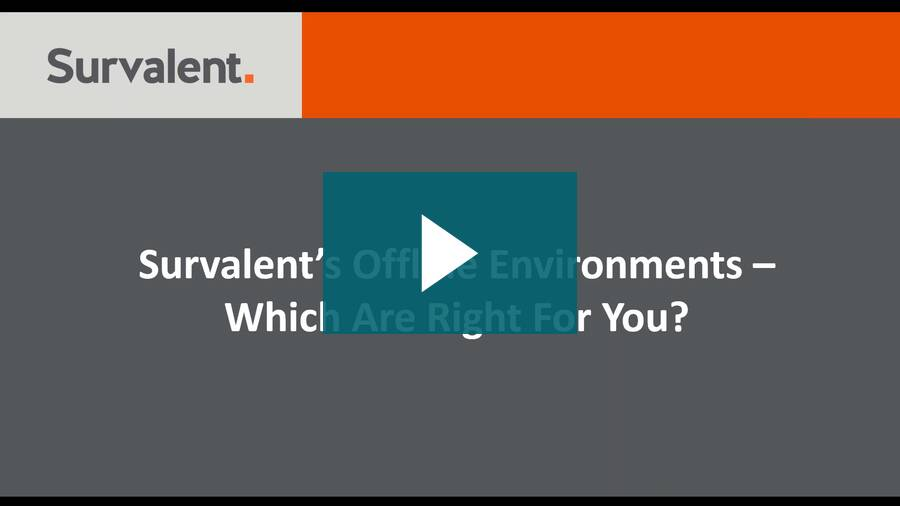 OnDemand - Survalent's Offline Environments - Which Are Right For You