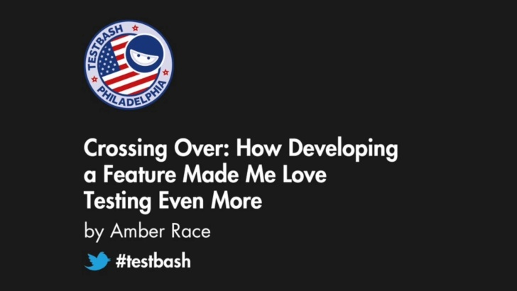Crossing Over: How Developing a Feature Made Me Love Testing Even More - Amber Race